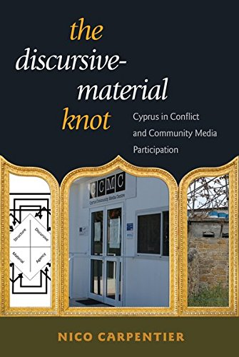 The Discursive-Material Knot: Cyprus In Conflict And Community Media Participation