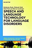 img - for Speech and Language Technology for Language Disorders (Speech Technology and Text Mining in Medicine and Healthcare) by Deborah Dahl (2015-12-18) book / textbook / text book