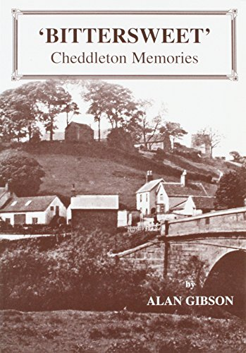 (Bittersweet: Memories of a Cheddleton Family)