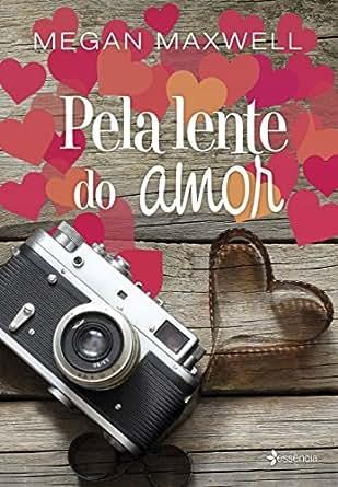 Pela lente do amor - eBooks na Amazon.com.br