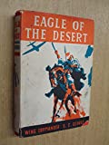Eagle of the Desert by Wing Commander S C George