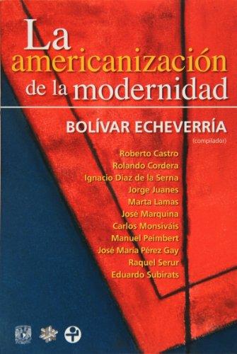 La americanización de la modernidad (Spanish Edition)