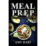 Meal Prep:The Ultimate Meal Prep Guide for Rapid Weight Loss© with 365+ Quick & Healthy Recipes & 1 FULL Month Meal Plan (The Official Meal Prep Cookbook)