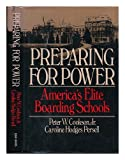 Preparing for Power, Peter W. Cookson and Caroline Hodges Persell, 0465062687