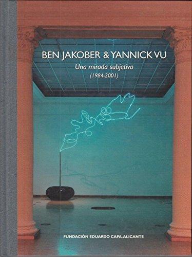Ben Jakover & Yannick Vu. Una Mirada Subjetiva 1984-2001