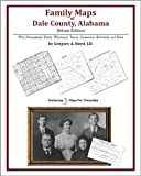 Family Maps of Dale County, Alabama, Deluxe Edition : With Homesteads, Roads, Waterways, Towns, Cemeteries, Railroads, and More, Boyd, Gregory A., 142031288X
