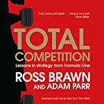 Total Competition: Lessons in Strategy from Formula One | Ross Brawn,Adam Parr