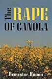 img - for Rape of Canola by Brewster Kneen (1992-06-02) book / textbook / text book