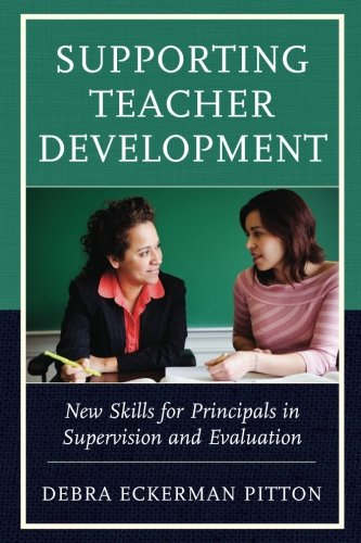 Supporting Teacher Development: New Skills for Principals in Supervision and Evaluation