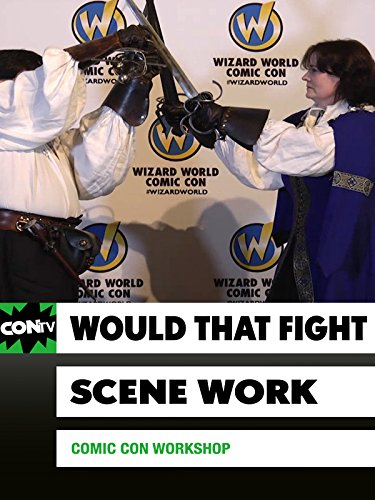 Comic Con Workshop: Would That Fight Scene Really Work?