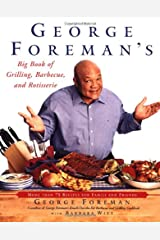 George Foreman's Big Book of Grilling, Barbecue, and Rotisserie: More than 75 Recipes for Family and Friends Paperback