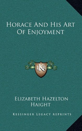 Download Horace And His Art Of Enjoyment ebook