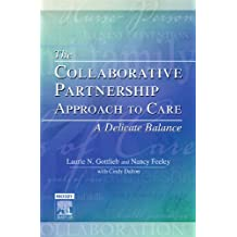 The Collaborative Partnership Approach to Care - A Delicate Balance: Revised Reprint
