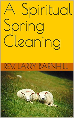 A Spiritual Spring Cleaning (Rev Spring)