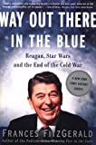 Way Out There in the Blue, Frances FitzGerald, 0743200233