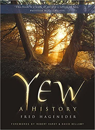 Book Yew: A History by Fred Hageneder (2011-06-01)