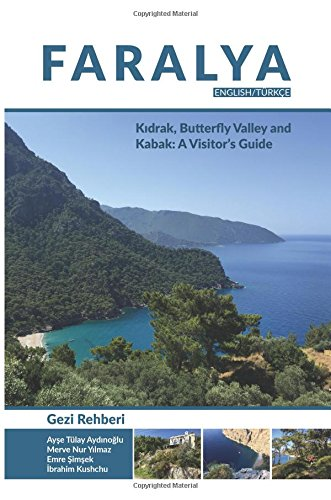 Faralya Visitor's Guide: Kidrak, Butterfly Valley and Kabak: A Visitor's Guide