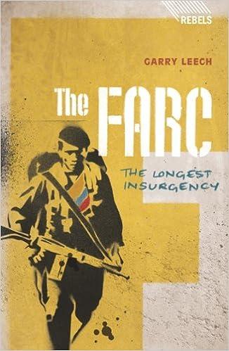 The FARC: The Longest Insurgency (Rebels)