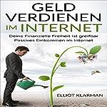 Geld verdienen im Internet: Deine Finanzielle Freiheit ist greifbar Passives Eink | Elliot Klarman