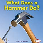 What Does a Hammer Do? | Robin Nelson