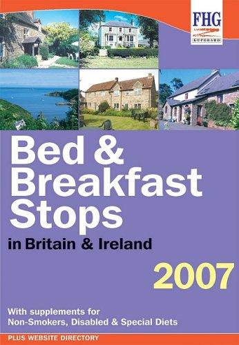 Bed & Breakfast Stops in Britain (Bed & Breakfast Stops: England, Scotland, Wales & Ireland)...