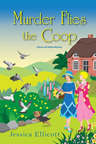 Murder Flies the Coop (A Beryl and Edwina Mystery) by [Ellicott, Jessica]