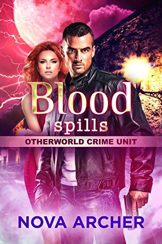 Blood Spills (Otherworld Crime Unit Book - Unit Archer