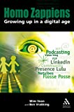 Homo Zappiens : Growing up in a Digital Age, Veen, Wim and Vrakking, Ben, 1855392208
