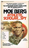 img - for Moe Berg: Athlete, Scholar, Spy book / textbook / text book