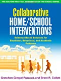 By Gretchen Gimpel Peacock Collaborative Home/School Interventions: Evidence-Based Solutions for Emotional, Behavioral, and Aca (1st Edition)