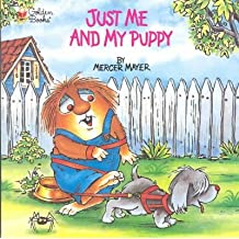 Just Me and My Puppy (Little Critter) (Golden Look-Look Books (Paperback)) [ JUST ME AND MY PUPPY (LITTLE CRITTER) (GOLDEN LOOK-LOOK BOOKS (PAPERBACK)) BY Mayer, Mercer ( Author ) Jun-30-1998