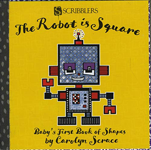 (The Robot is Square: Baby's First Book of Shapes)