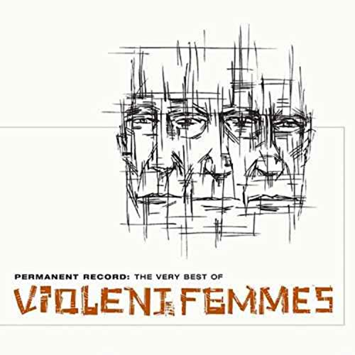 Permanent Record - Permanent Record: The Very Best Of Violent Femmes