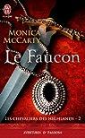 Les chevaliers des Highlands, tome 2 : Le faucon par Monica McCarty