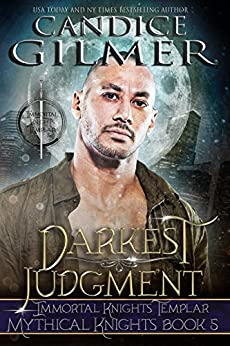 Darkest Judgment: A Mythical Knights Templar Paranormal Romance (The Mythical Knights Book 5) by [Gilmer, Candice]