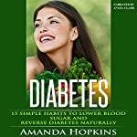 Diabetes: 15 Simple Habits to Lower Blood Sugar and Reverse Diabetes Naturally | Amanda Hopkins