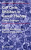 Cell Cycle Inhibitors in Cancer Therapy: Current Strategies (Cancer Drug Discovery and Development)