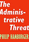 img - for The Administrative Threat (Encounter Intelligence) book / textbook / text book