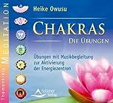 Chakras - Die Übungen: Übungen mit Musikbegleitung zur Aktivierung der Energiezentren