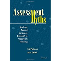 Assessment Myths: Applying Second Language Research to Classroom Teaching