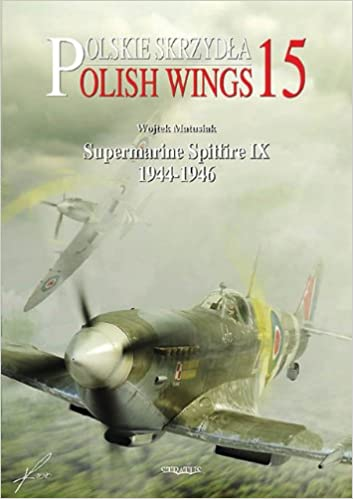 Book Supermarine Spitfire IX 1944-1946: Polish Wings No 15