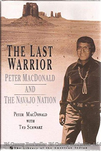 The Carry on Warrior: Peter MacDonald and the Navajo Nation (The Library of the American Indian)
