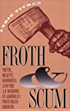 Froth and Scum, Andie Tucher, 0807844721