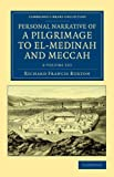 Personal Narrative of a Pilgrimage to El-Medinah and Meccah 3 Volume Set (Cambridge Library Collection - Travel, Middle East and Asia Minor)