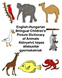 English-Hungarian Bilingual Children's Picture Dictionary of Animals (FreeBilingualBooks.com) (English and Hungarian Edition)