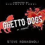 Ghetto Dogs | Steve Romagnoli