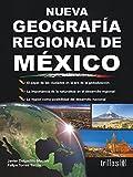 Nueva geografia regional de Mexico / New Regional Geography of Mexico (Spanish Edition)
