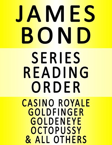JAMES BOND  SERIES READING ORDER   IN ORDER CASINO ROYALE DIAMONDS ARE FOREVER GOLDFINGER THE SPY WHO LOVED ME OCTOPUSSY FROM RUSSIA WITH LOVE DOCTOR NO THUNDERBALL  OTHERS pdf epub download ebook