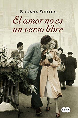 El amor no es un verso libre (Spanish Edition)