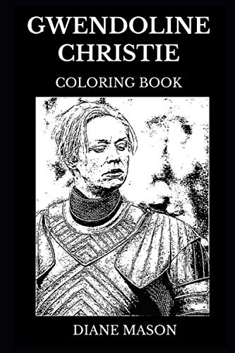 Gwendoline Christie Coloring Book: Legendary Brienne of Tarth from Game of Thrones and Famous Star Wars Star, Acclaimed Actress and Cultural Icon ... Coloring Book (Gwendoline Christie Books)